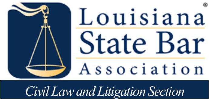 Louisiana State Bar Association Civil Law and Litigation Section